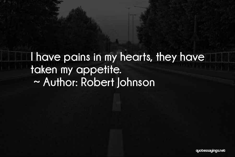 Heart Pain Quotes By Robert Johnson