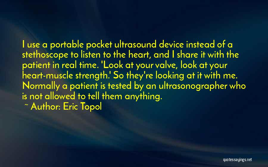 Heart Valve Quotes By Eric Topol