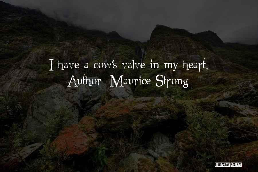 Heart Valve Quotes By Maurice Strong