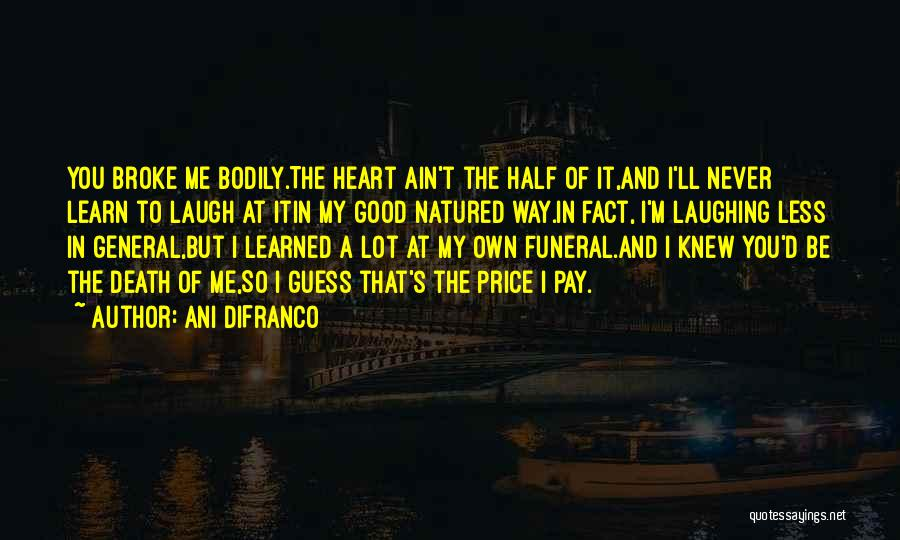 Heartbreak And Death Quotes By Ani DiFranco