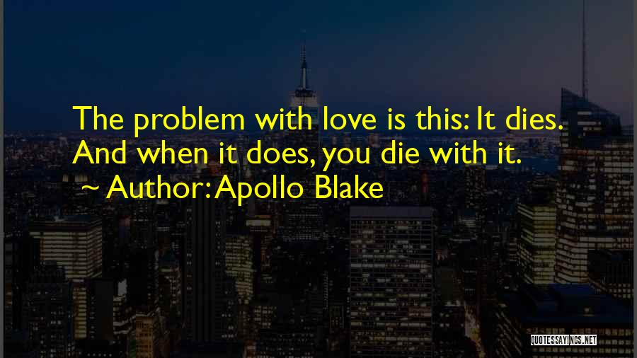 Heartbreak And Death Quotes By Apollo Blake