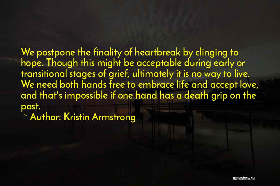 Heartbreak And Death Quotes By Kristin Armstrong