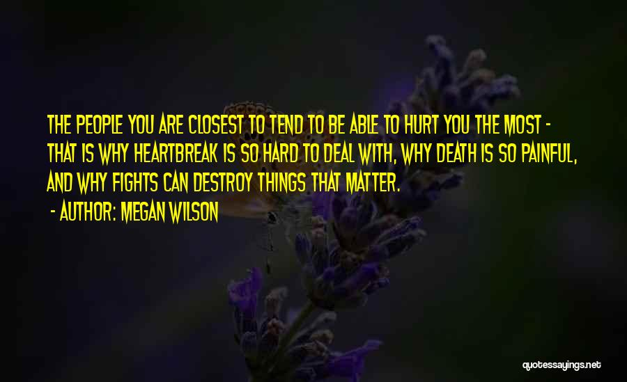 Heartbreak And Death Quotes By Megan Wilson