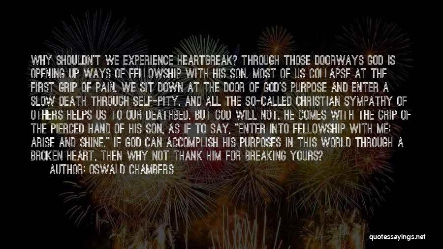 Heartbreak And Death Quotes By Oswald Chambers