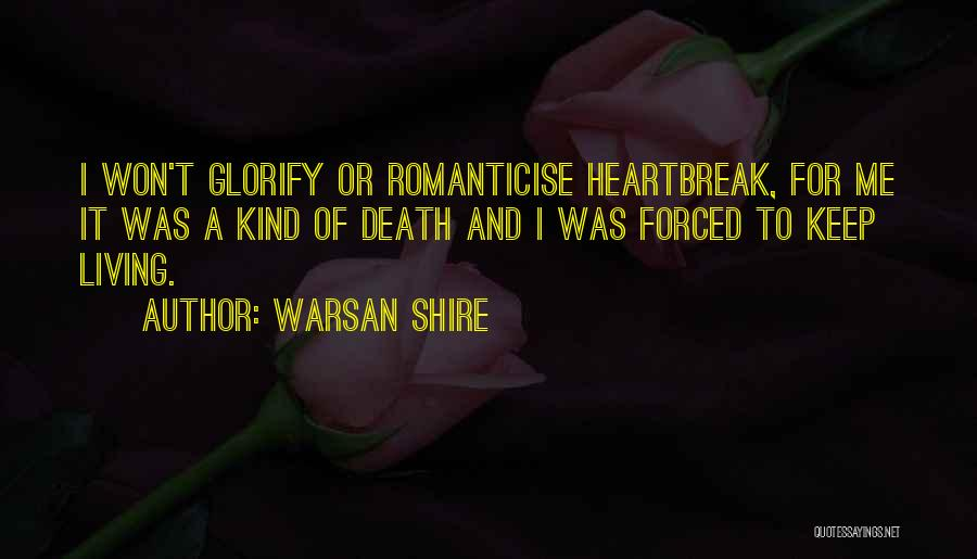 Heartbreak And Death Quotes By Warsan Shire