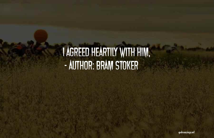 Heartily Sorry Quotes By Bram Stoker