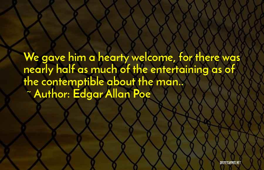 Hearty Welcome Quotes By Edgar Allan Poe