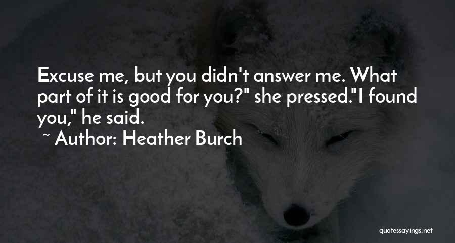 Heather Burch Quotes 1602997