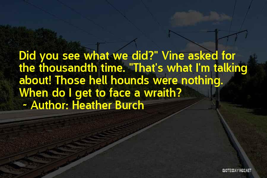 Heather Burch Quotes 1705192