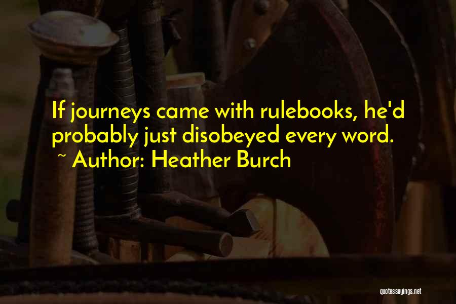 Heather Burch Quotes 1835566