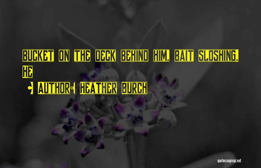 Heather Burch Quotes 291530