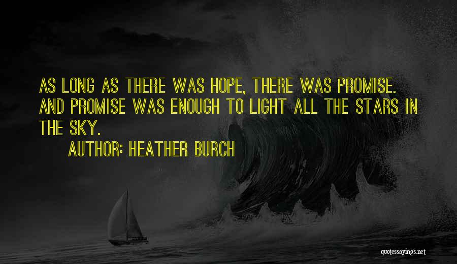 Heather Burch Quotes 339336