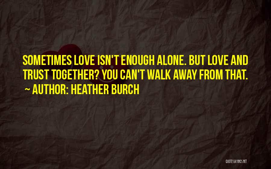 Heather Burch Quotes 956030