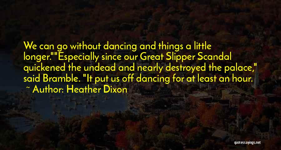 Heather Dixon Quotes 1044889