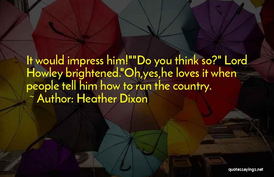 Heather Dixon Quotes 119039