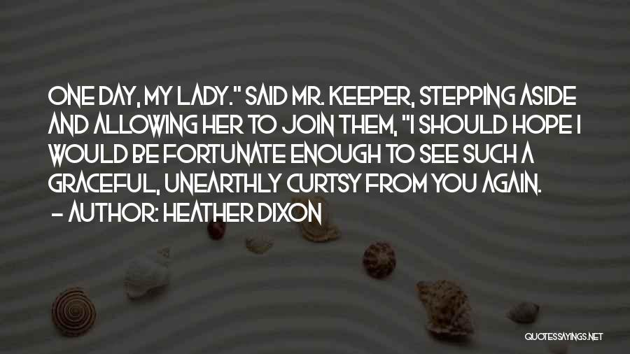 Heather Dixon Quotes 1641994