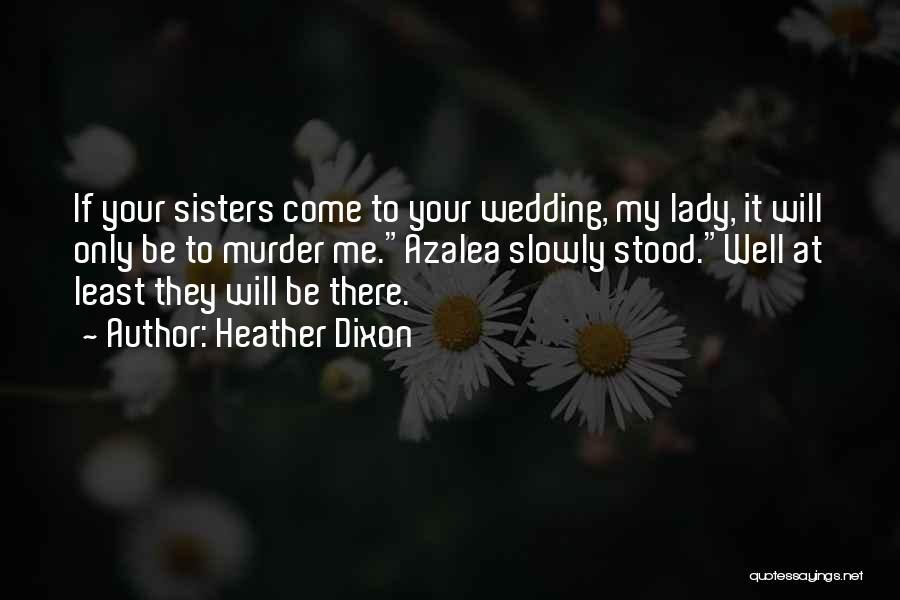Heather Dixon Quotes 175278