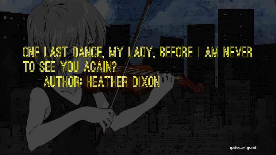 Heather Dixon Quotes 87147