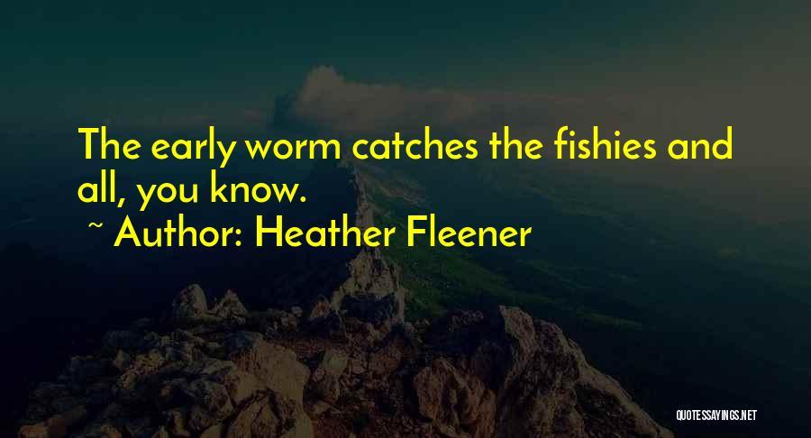 Heather Fleener Quotes 2242021