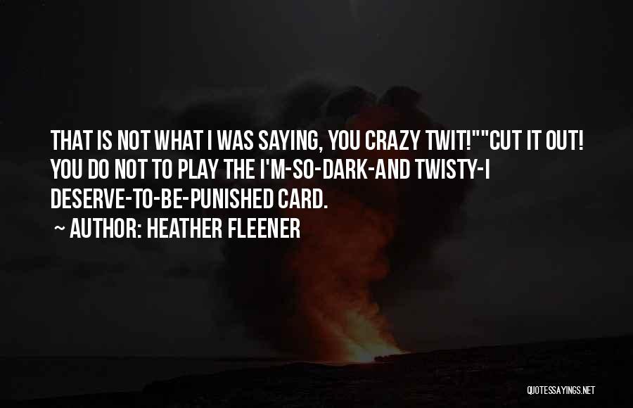 Heather Fleener Quotes 449230