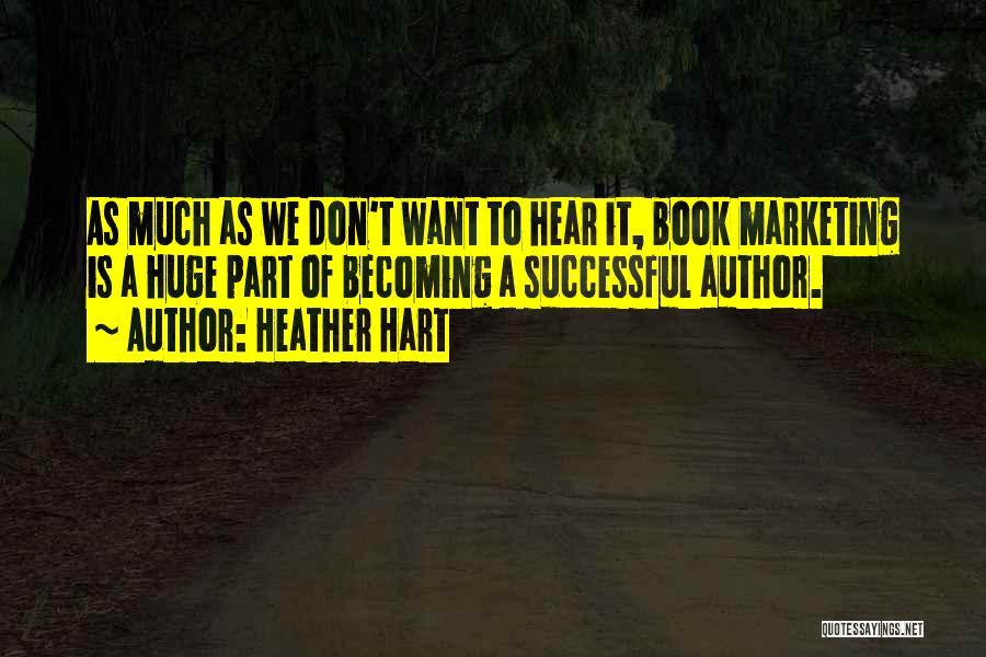 Heather Hart Quotes 1109588