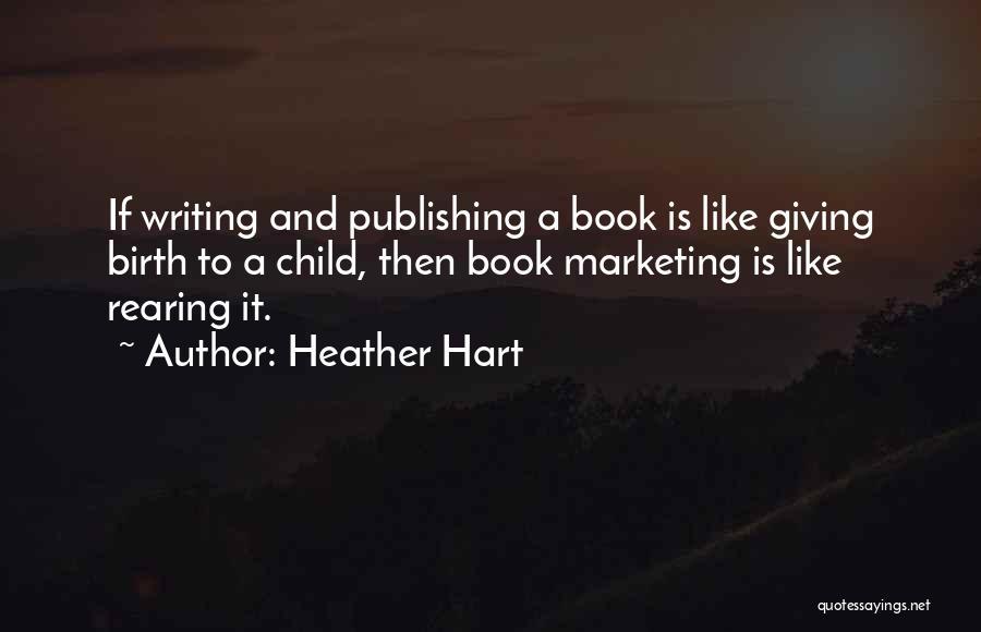 Heather Hart Quotes 559385