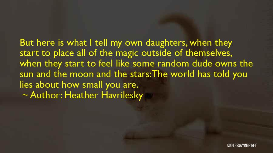 Heather Havrilesky Quotes 227201
