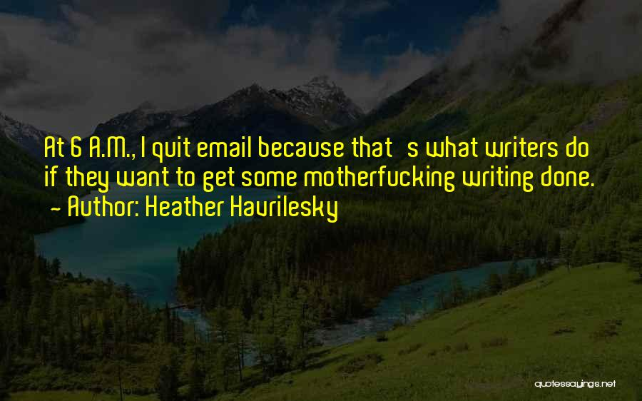 Heather Havrilesky Quotes 558561