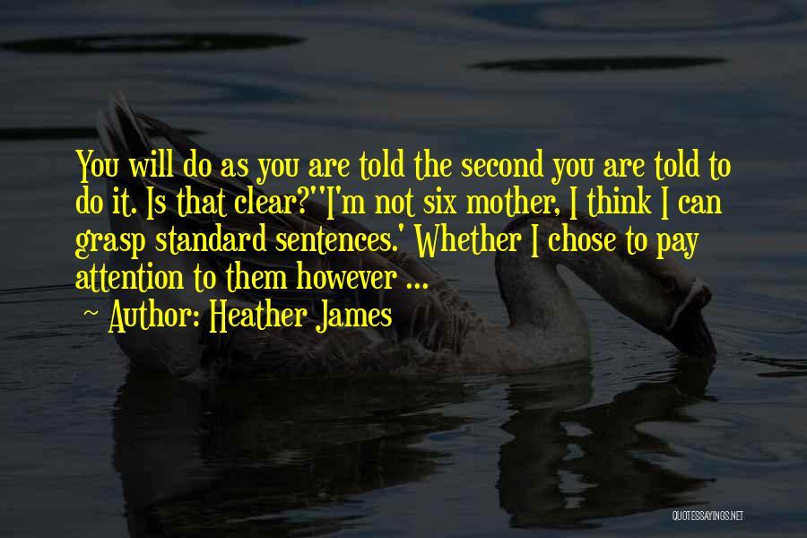 Heather James Quotes 106200
