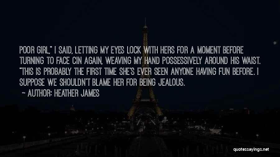 Heather James Quotes 1114537