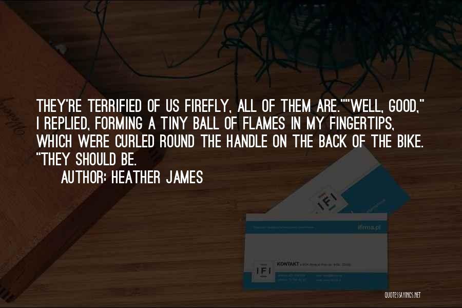 Heather James Quotes 1676487