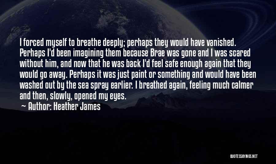 Heather James Quotes 1725049