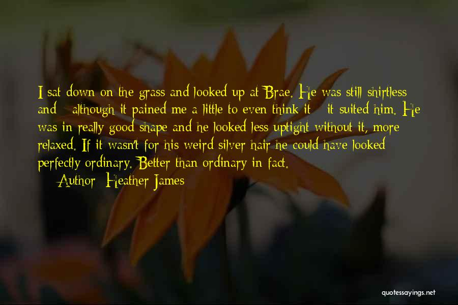 Heather James Quotes 232464