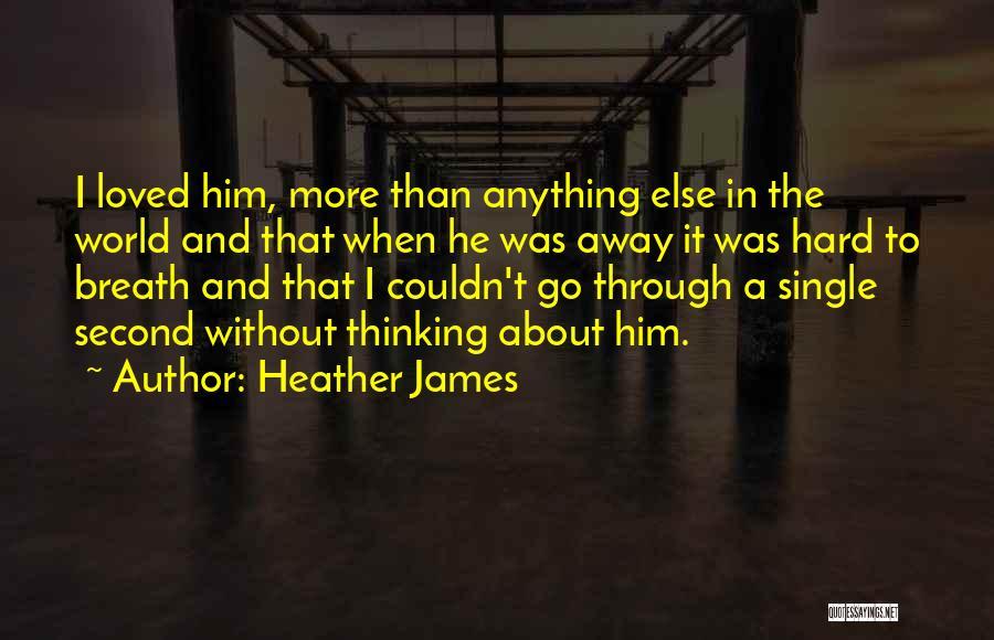 Heather James Quotes 250970
