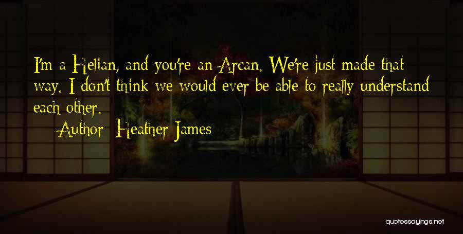 Heather James Quotes 684440