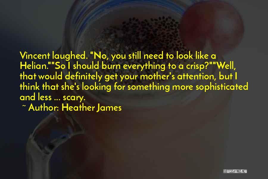 Heather James Quotes 734944