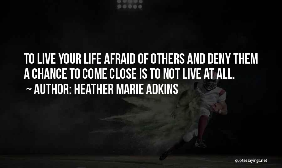 Heather Marie Adkins Quotes 423253