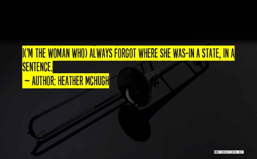 Heather McHugh Quotes 1167448