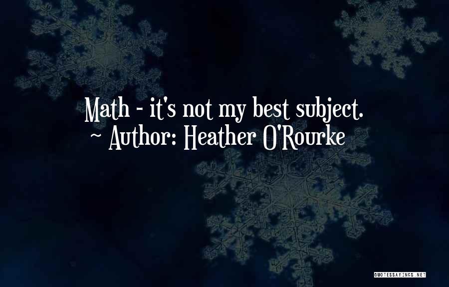 Heather O'Rourke Quotes 1458812