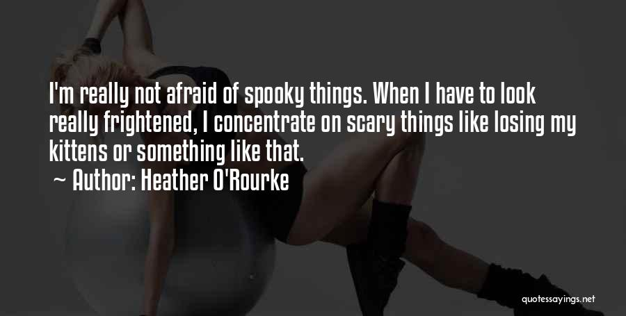 Heather O'Rourke Quotes 1537206