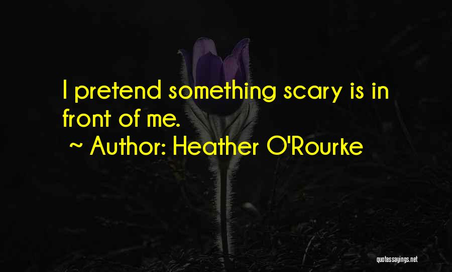 Heather O'Rourke Quotes 1738179