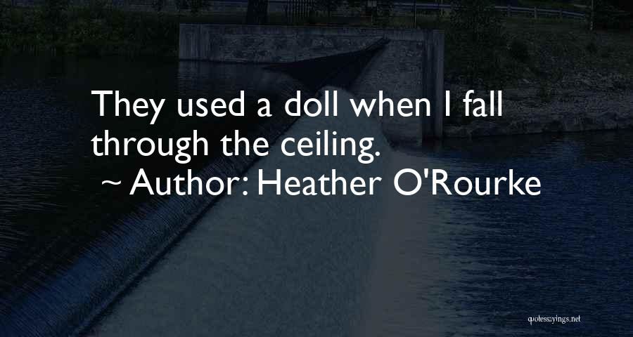 Heather O'Rourke Quotes 348176