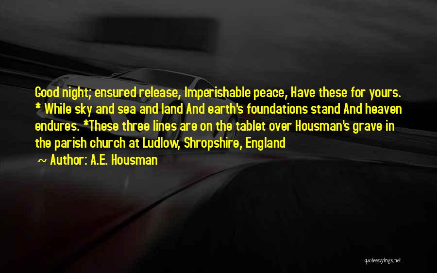 Heaven And Peace Quotes By A.E. Housman