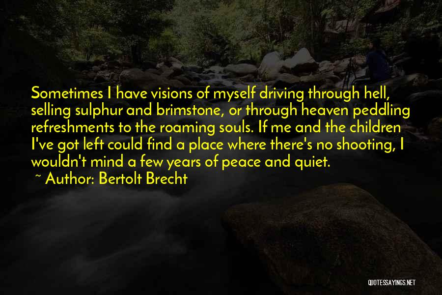 Heaven And Peace Quotes By Bertolt Brecht