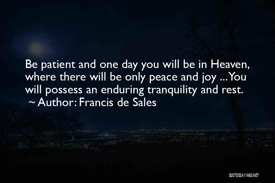 Heaven And Peace Quotes By Francis De Sales