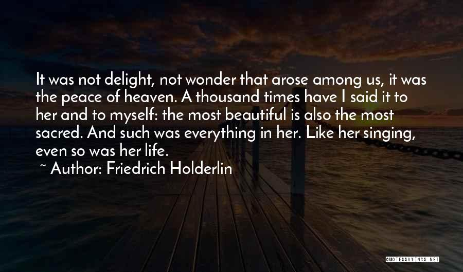 Heaven And Peace Quotes By Friedrich Holderlin