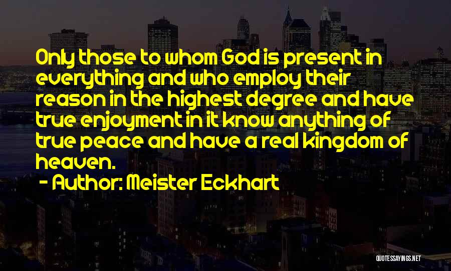 Heaven And Peace Quotes By Meister Eckhart