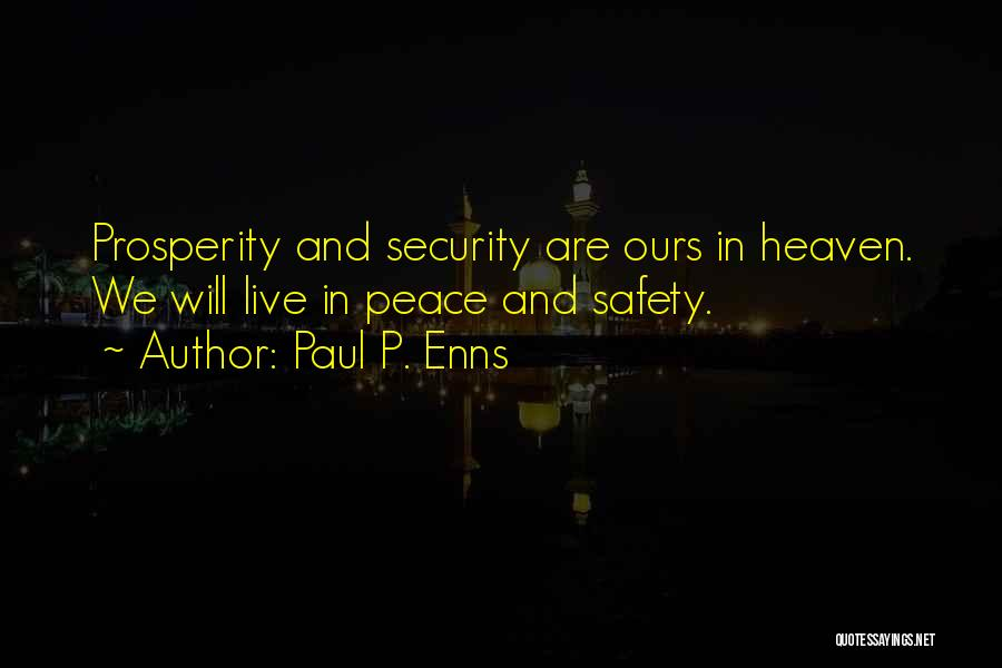 Heaven And Peace Quotes By Paul P. Enns