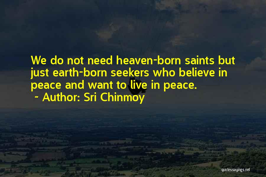 Heaven And Peace Quotes By Sri Chinmoy