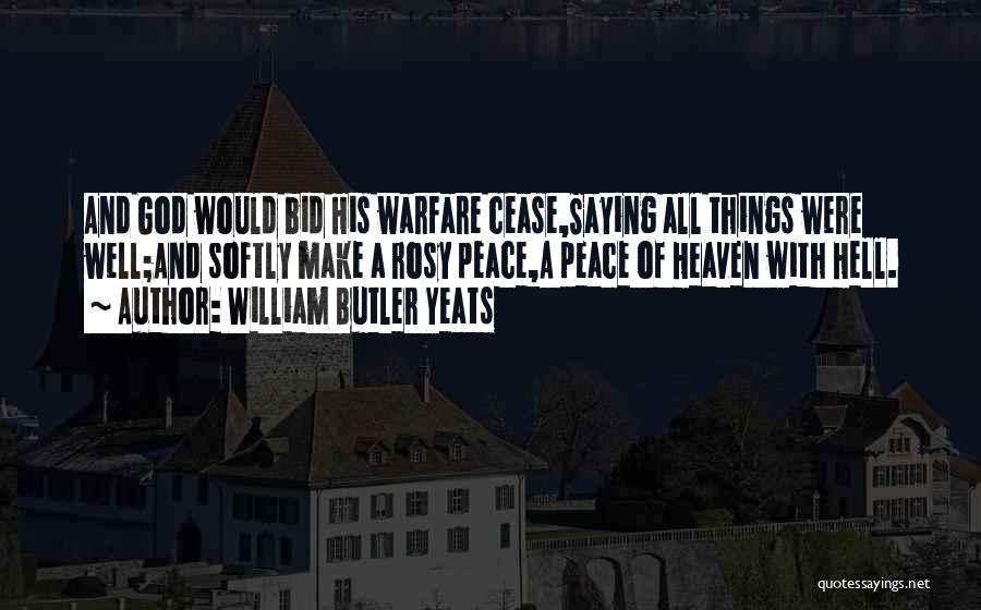 Heaven And Peace Quotes By William Butler Yeats
